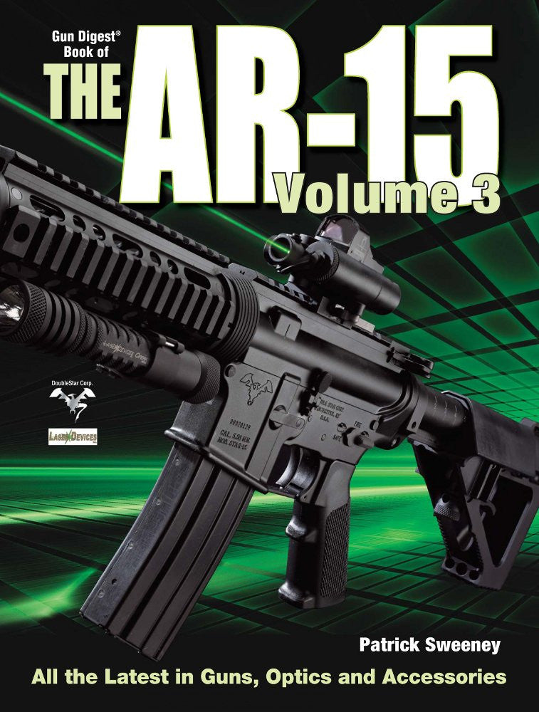 """The Gun Digest Book of the AR-15, Volume III"" by Patrick Sweeney"