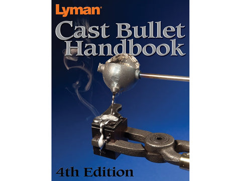 Lyman  Cast Bullet Handbook 4 th Edition