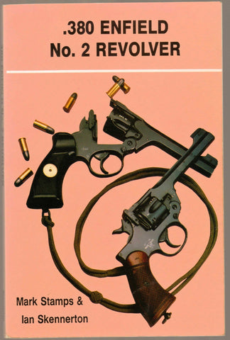 """.380 Enfield No.2 Revolver "" by Mark Stamps and Ian Skennerton"