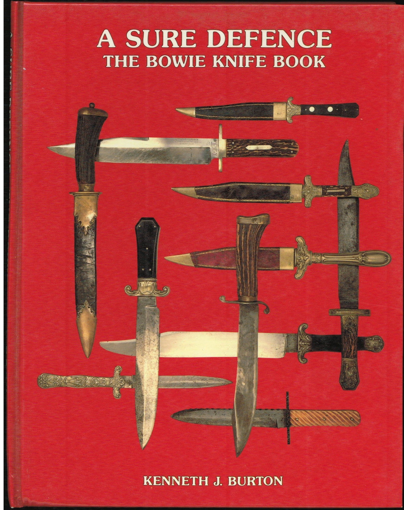 """A Sure Defence - The Bowie Knife Book"" by Kenneth J. Burton"