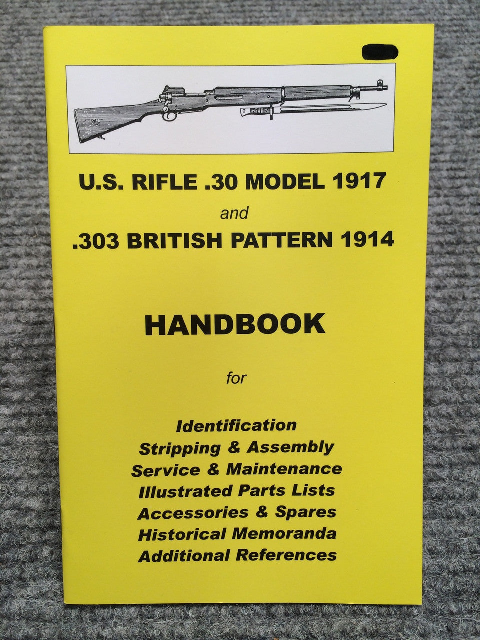 """US Rifle 1917 & 303 British Pattern 1914 Handbook"" No 2 by Ian Skennerton"