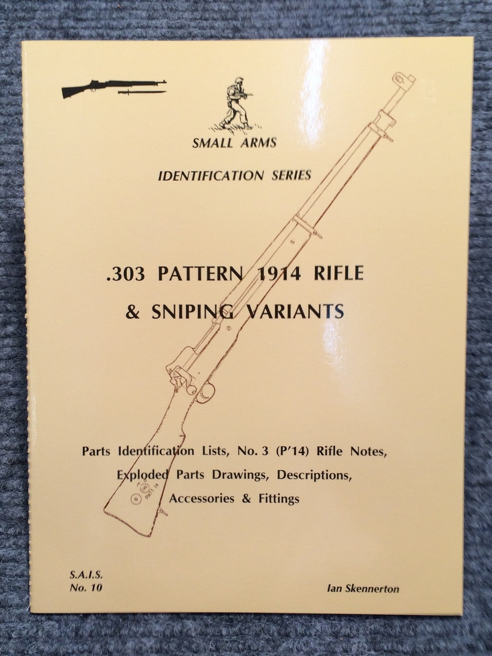 """303 Pattern 1914 Rifle & Sniping Variants Identification"" by Ian Skennerton"