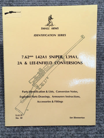 """7.62mm L42A1 Sniper, L39A1, 2A & Lee-Enfield Conversions Identification"" by Ian Skennerton"