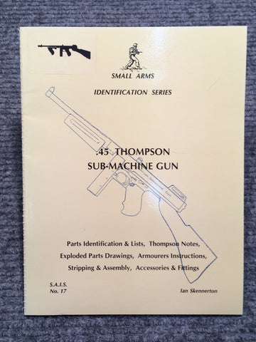 """45 Thompson Sub-Machine Gun Identification"" by Ian Skennerton"