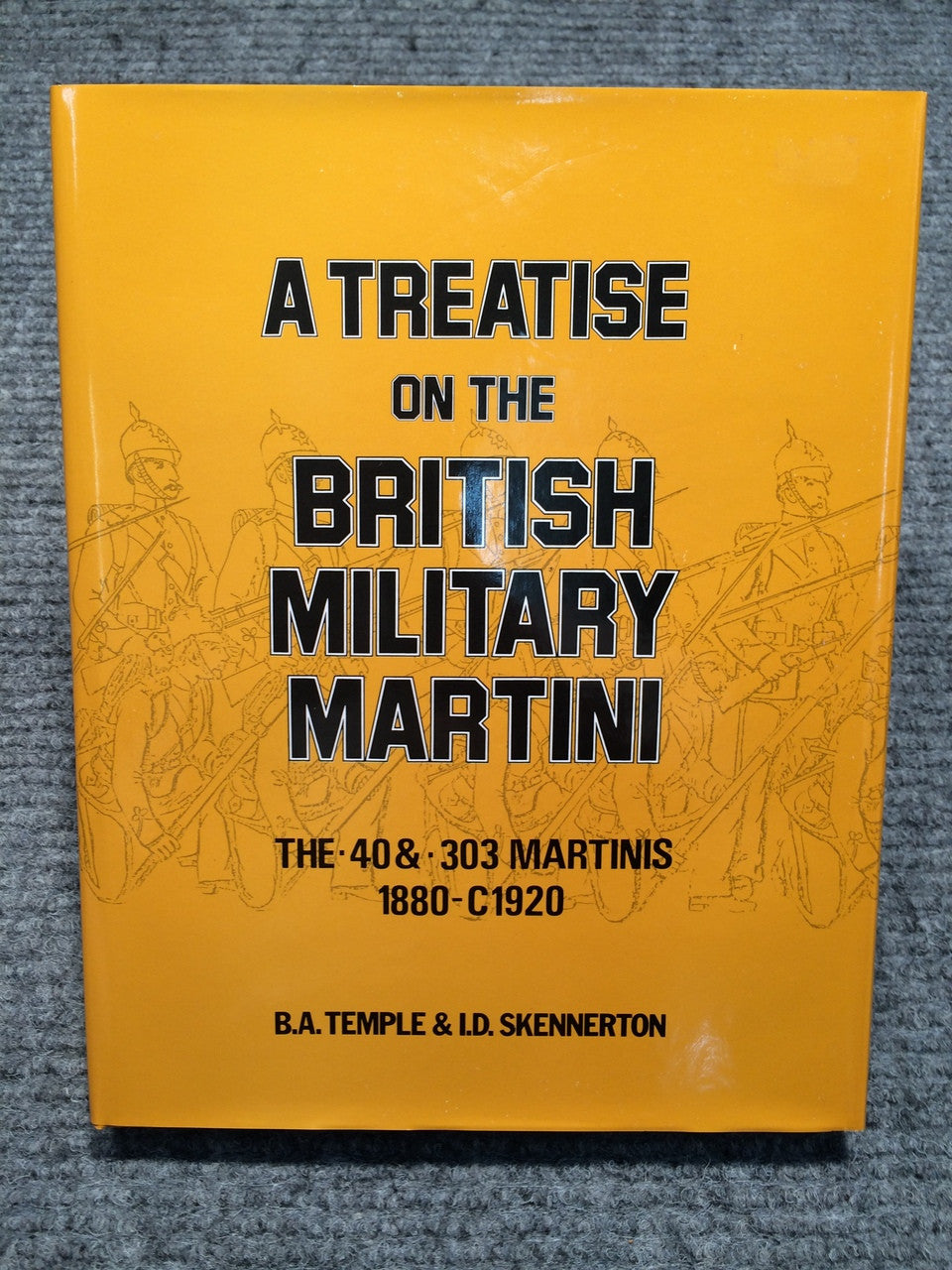 """A Treatise on the British Military Martini - 40 & 303 Martinis"" by B.A. Temple & Ian Skennerton  Volume 2"