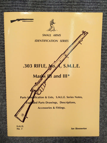 """303 Rifle No1 SMLE Marks III and III* Identification"" by Ian Skennerton"
