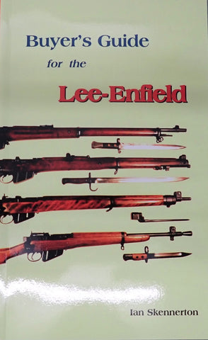 Buyers Guide for the Lee Enfield by Ian Skinnerton