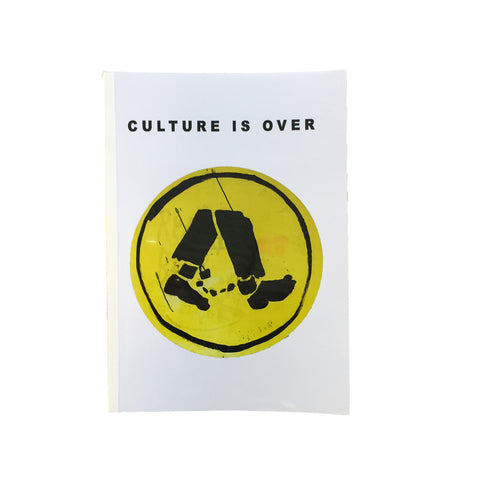 CULTURE IS OVER signed and numbered book