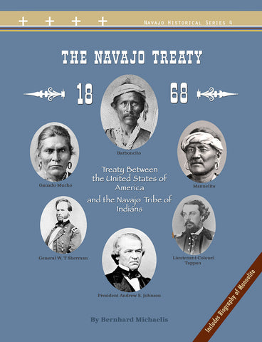 The Navajo Treaty of 1868: Treaty Between the United States of America and the Navajo Tribe of Indians