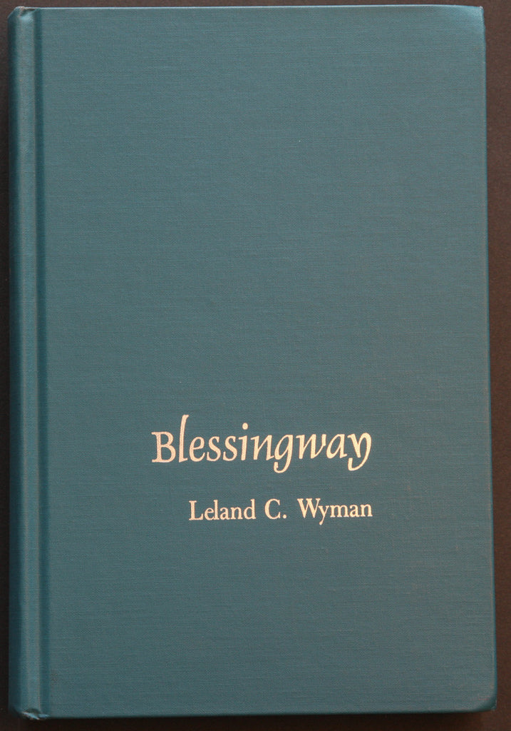 Blessingway: With Three Versions of the Myth Recorded and Translated from the Navajo by  Father Berard Haile