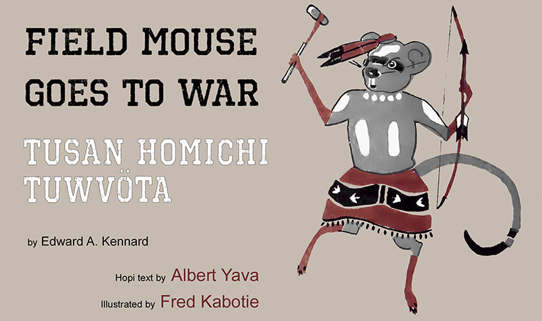 Field Mouse Goes To War, bilingual Hopi/English
