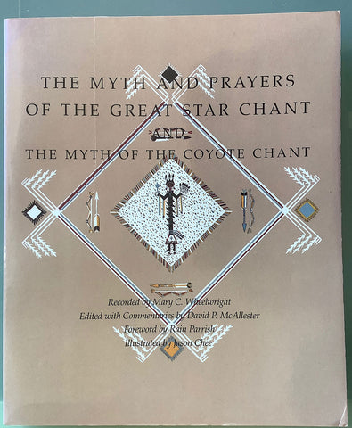 The Myth and Prayers of the Great Star Chant and the Myth of the Coyote Chant
