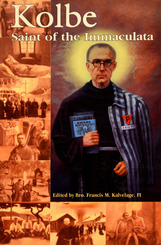 Kolbe: Saint of the Immaculata
