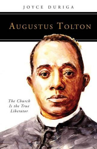 Augustus Tolton - The Church Is the True Liberator