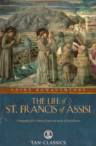 The Life of St. Francis of Assisi (Bonaventure)