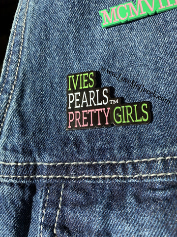 AKA Ivies Pearls Pretty Girls Pin