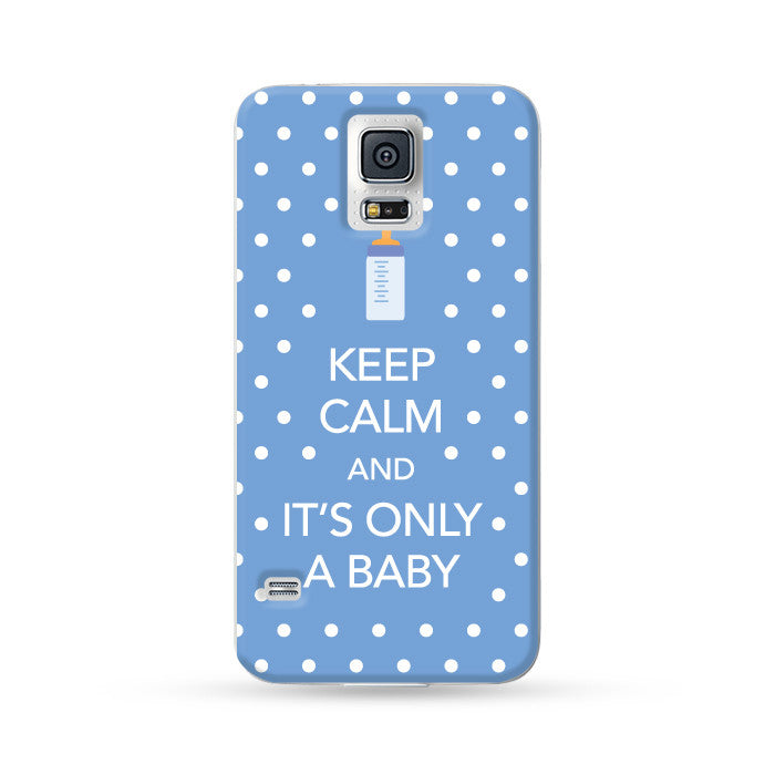 Samsung Galaxy Case Keep Calm and It's Only a Baby Blue | Ultra-case.com