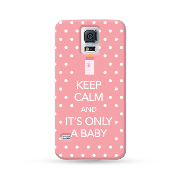 Samsung Galaxy Case Keep Calm and It's Only a Baby Pink | Ultra-case.com