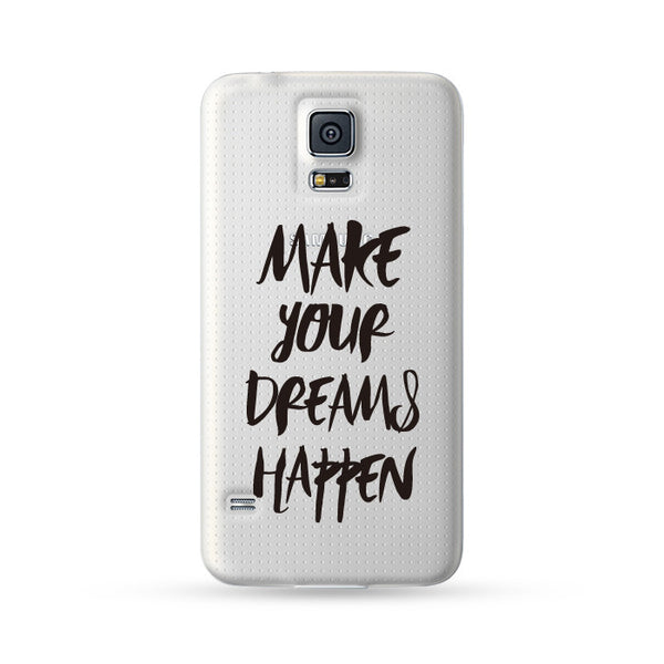 Samsung Galaxy Case Make your dreams happen Black | Ultra-case.com