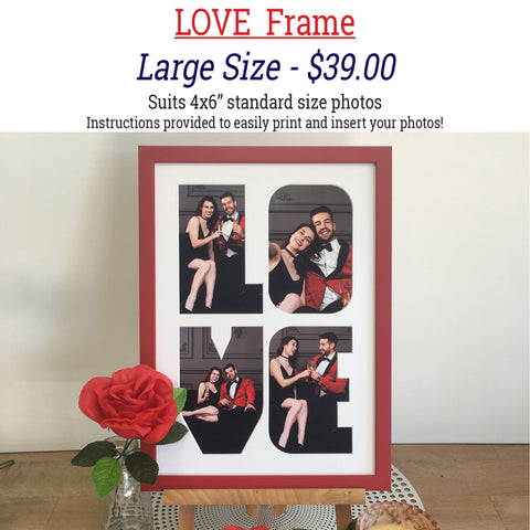 "Valentine's Day LOVE Frames - LARGE SIZE - suits 4""x6"" photos!"