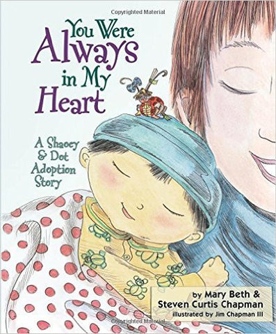 You Were Always in My Heart: A Shaoey and Dot Adoption Story Hardcover