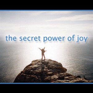 The Secret Power of Joy CDSet