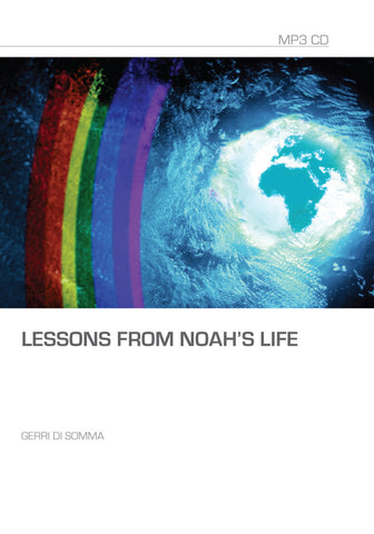 Lessons from Noah's Life MP3 Series
