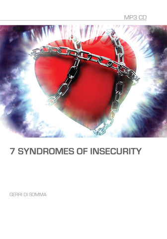 7 Syndromes of Insecurity MP3 Series