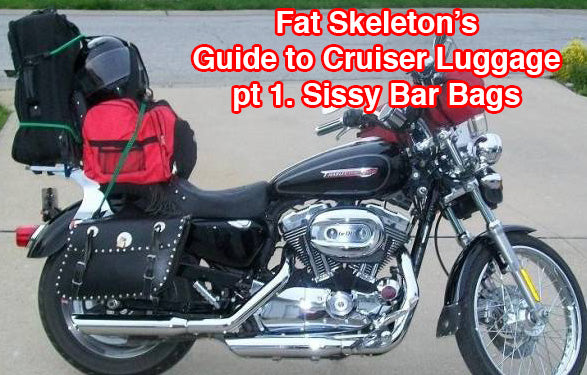 Fat Skeleton's Guide to Cruiser Luggage pt.1 Sissy Bar Bags