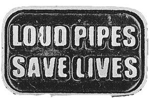 Loud Pipes Save Lives Pewter Pin Badge, Lifestyle Accessories - Fat Skeleton UK