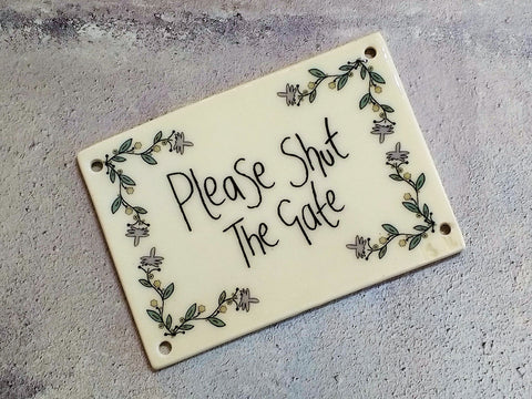 "Ceramic ""Please Shut the Gate"" Sign"