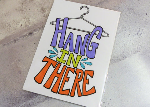 "Hand drawn Illustration (""Hang in There"")"