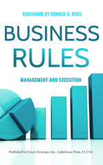 Business Rules:  Management and Execution, Digital Edition