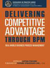 Delivering Competitive Advantage Through BPM (Print Edition)