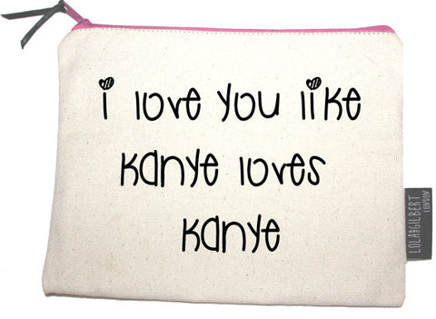 I love you like Kanye