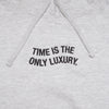 Time is The only Luxury Hoodie