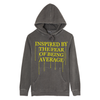 Inspired By the Fear Of Being Average Hoodie
