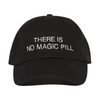 There Is No Magic Pill Hat