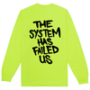 The System Has Failed Us Long Sleeve Tshirt