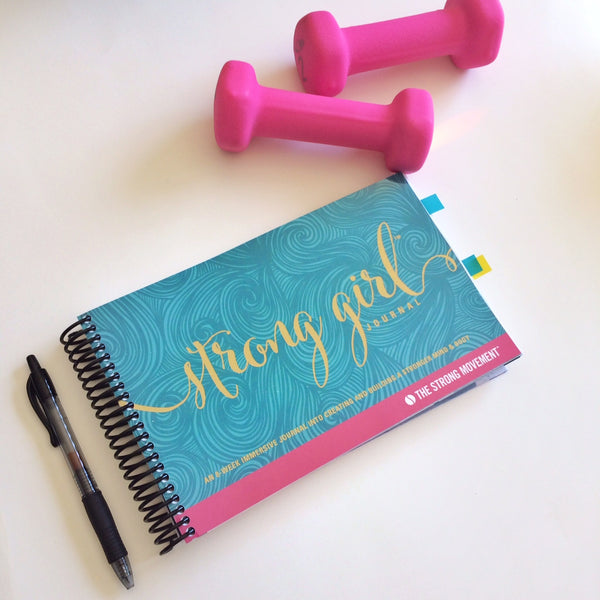 STRONG GIRL JOURNAL: An 8-Week Journey to a Stronger & More Confident You! [Hard Copy]