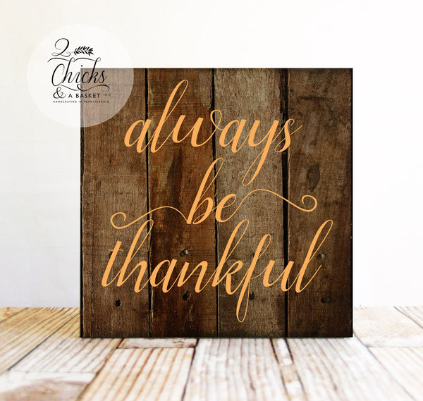 Always Be Thankful Sign, Autumn Wall Decor, Fall Sign, Be Thankful Sign