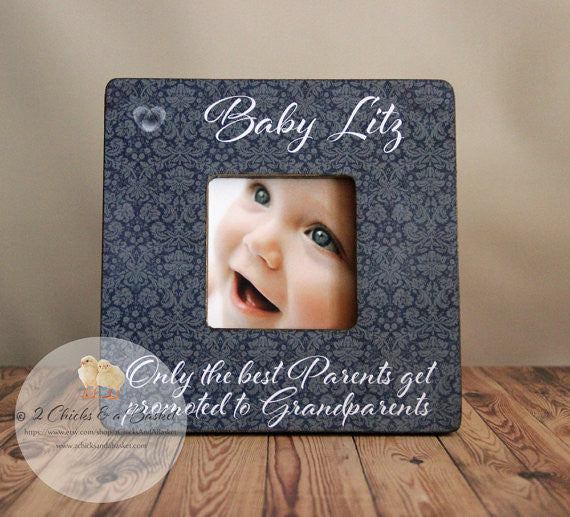 Only The Best Parents Get Promoted To Grandparents Frame ...