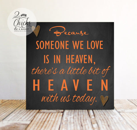 Because Someone We Love Is In Heaven (Chalkboard Background), There Is A Little Bit Of Heaven With Us Today Sign, Memory Sign