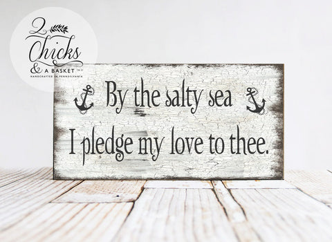 By The Salty Sea I Pledge My Love To Thee, Vintage Wedding Sign, Beach Wedding Sign