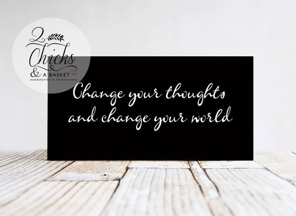 Change Your Thoughts And Change Your World Primitive Wood Sign