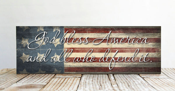 God Bless America And All Who Defend It Sign, Patriotic Sign, Handcrafted Wood Sign