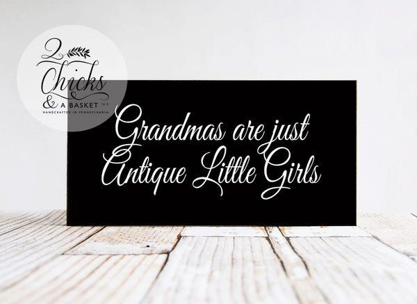 Grandmas Are Just Antique Little Girls Wood Sign