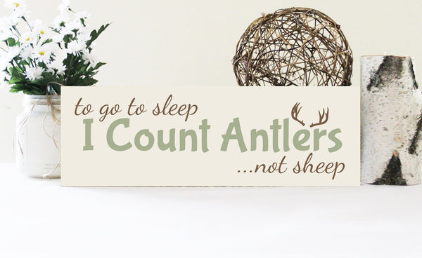 To Go To Sleep I Count Antlers Not Sheep Wood Sign