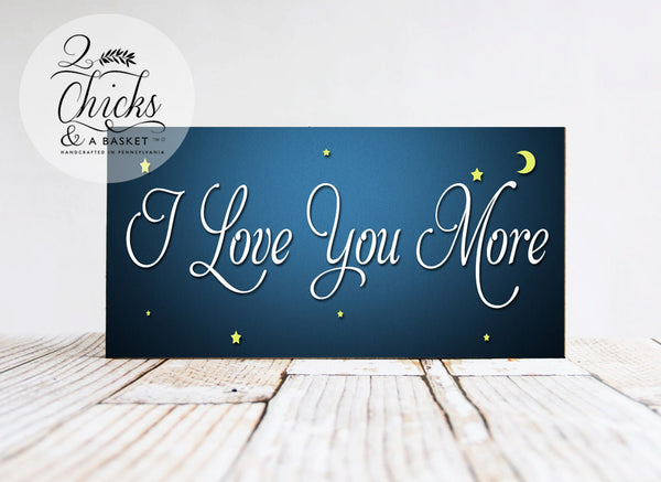 I Love You More Sign, Wood Sign, Children's Sign, Nursery Decor