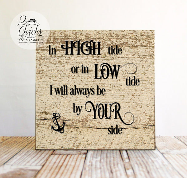 In High Or Low Tide I Will Always Be By Your Side Sign, Beach Wedding Themed Sign, Shabby Chic Wedding